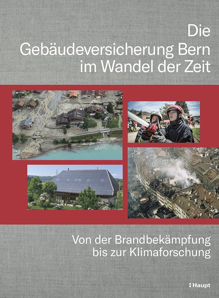 Gebäudeversicherung Bern im Wandel der Zeit