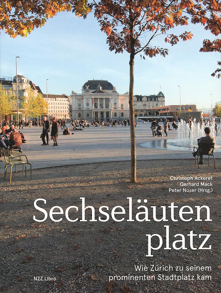 Sechseläutenplatz, Wie Zürich zu seinem prominenten Stadtplatz kam