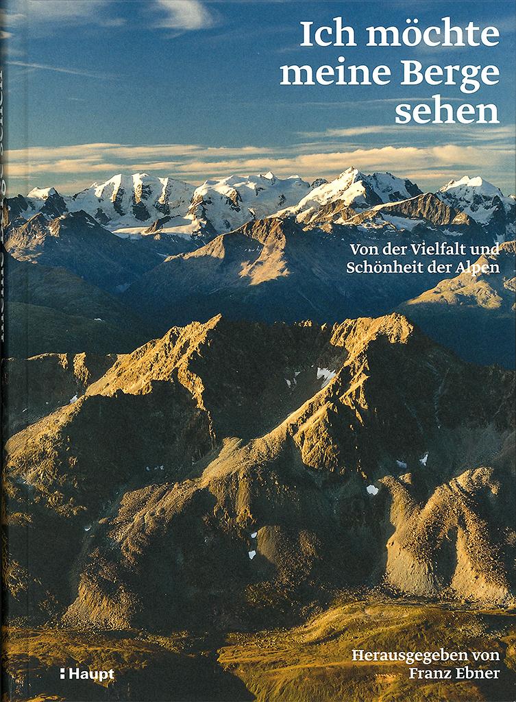 Ich möchte meine Berge sehen, mit Beiträgen von Franz Ebne